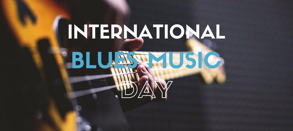 Design Celebrates- International Blues Music Day