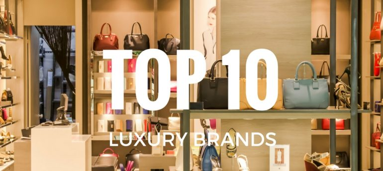 TOP 10 LUXURY BRANDS WHAT'S ON RIGHT NOW (2)