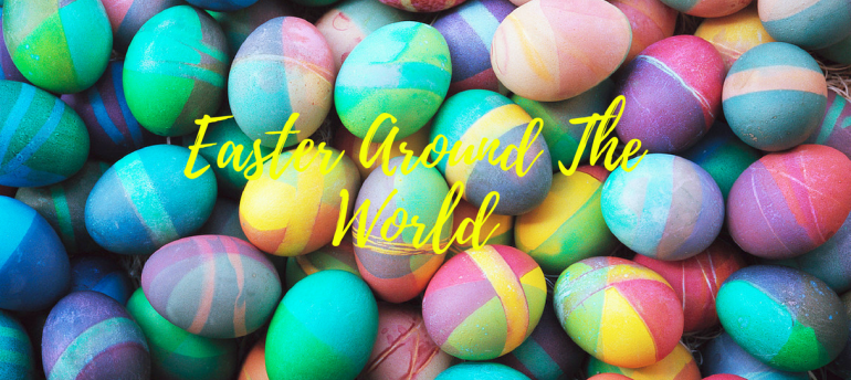 Pack Your Bags We're Travelling Through The Best Easter Traditions!