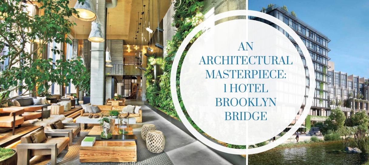 Architectural Masterpiece: 1 Hotel Brooklyn Bridge