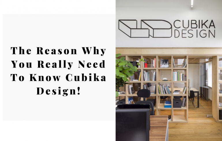 The Reason Why You Really Need To Know Cubika Design 9