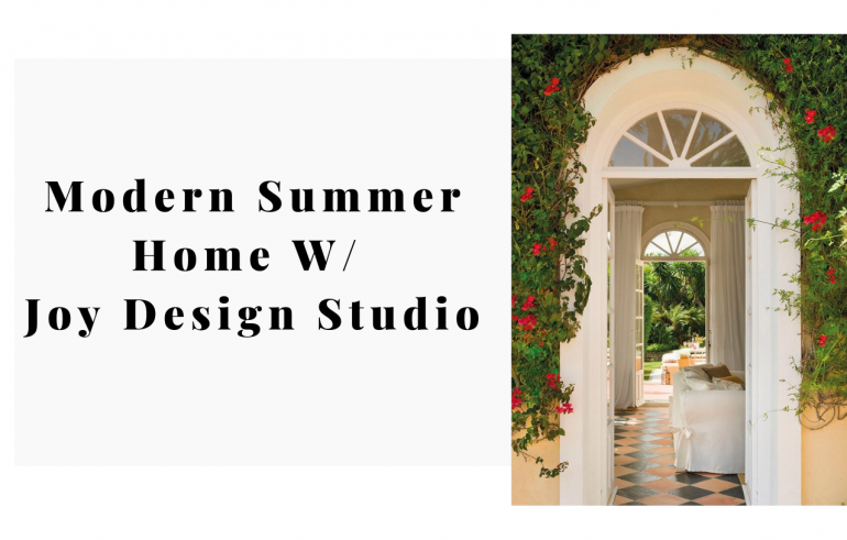 Your Next Modern Summer Home Is With Joy Design