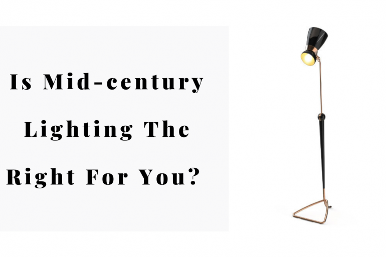 Is Mid-century Lighting The Right For You? 3 Ways You Can Be Certain.
