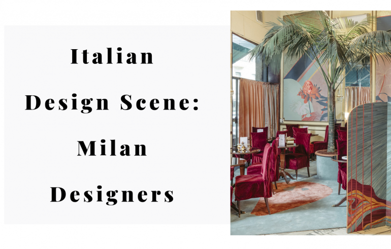 Milan Designers That'll Make You Love Italy's Design Scene