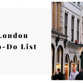 To-Do List London: Amazing Things To Not Miss
