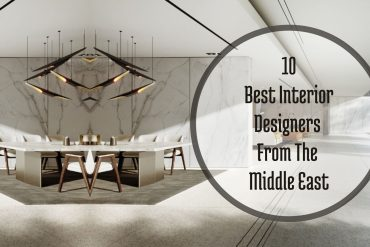 10 Best Interior Designers From The Middle East You Should Know!